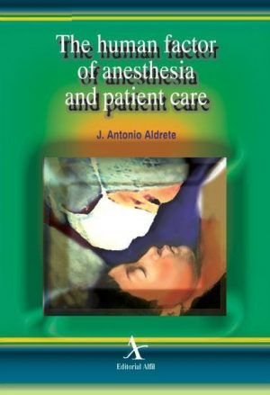 The human factor of anesthesia and patient care