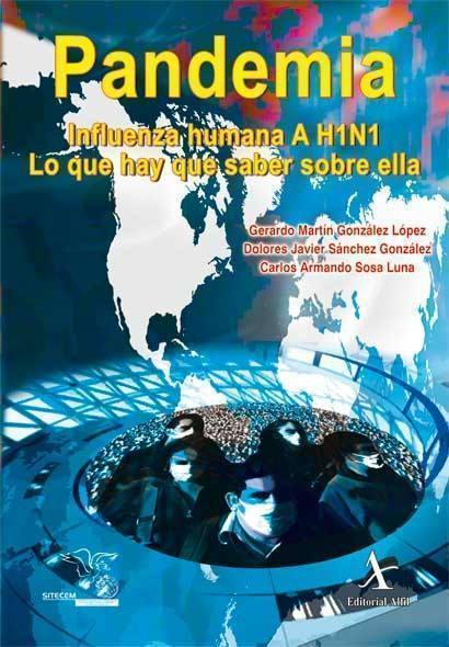 Pandemia. Influenza humana A H1N1. Lo que hay que saber sobre ella