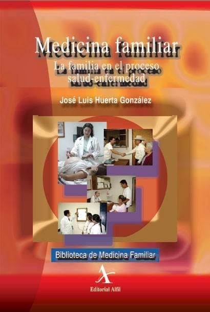 Medicina familiar: la familia en el proceso salud-enfermedad