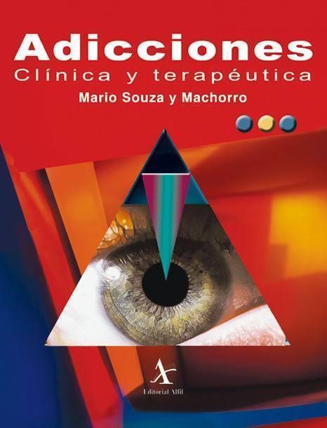 Adicciones. Clínica y terapéutica