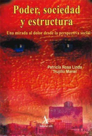 Poder, sociedad y estructura. Una mirada al dolor desde la perspectiva social