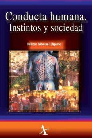 Conducta humana. Instintos y sociedad
