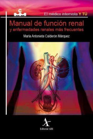 Manual de función renal y enfermedades renales más frecuentes