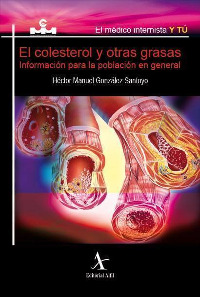 El colesterol y otras grasas. Información para la población en general