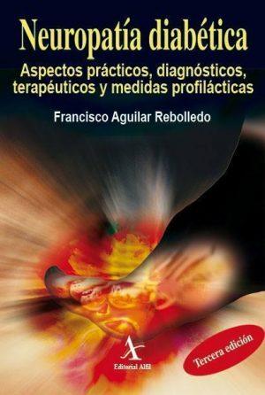 Neuropatía diabética. Aspectos prácticos, diagnósticos, terapéuticos y medidas profilácticas