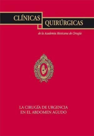 La cirugía de urgencia en el abdomen agudo (CQAMC Vol. XIV)