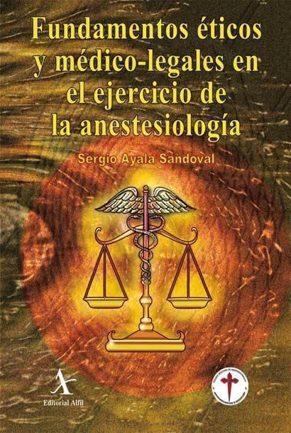 Fundamentos éticos y médico-legales en el ejercicio de la anestesiología