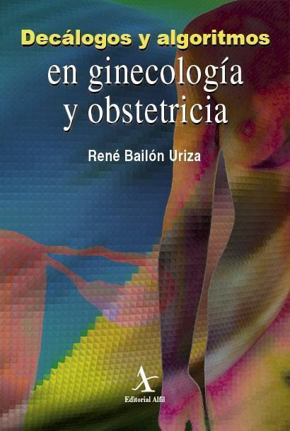 Decálogos y algoritmos en ginecología y obstetricia