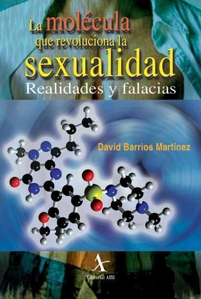 La molécula que revoluciona la sexualidad. Realidades y falacias