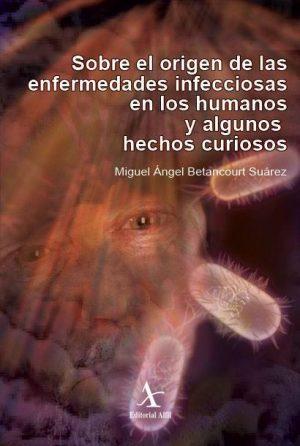 Sobre el origen de las enfermedades infecciosas en los humanos y algunos hechos curiosos