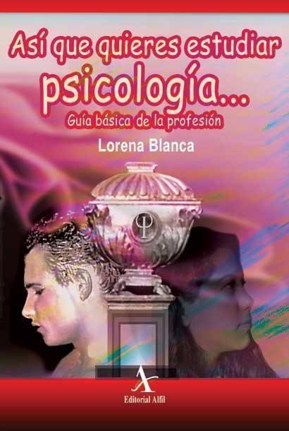 Así que quieres estudiar psicología... Guía básica de la profesión