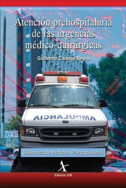 Atención prehospitalaria de las urgencias médico-quirúrgicas
