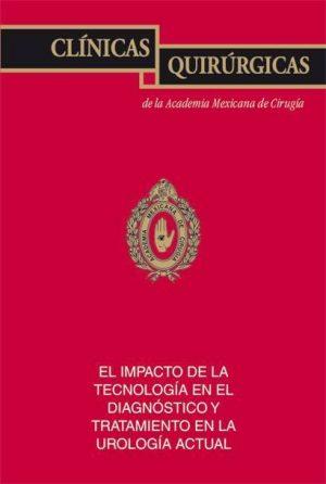 El impacto de la tecnología en diagnóstico y tratamiento en urología actual (CQAMC Vol. XVII)