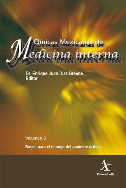 Bases para el manejo del paciente crítico (Clínicas Mexicanas de Medicina Interna, 3)