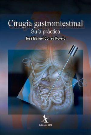 Cirugía gastrointestinal. Guía práctica
