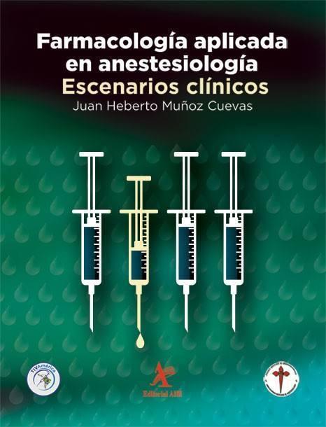 Farmacología aplicada en anestesiología. Escenarios clínicos