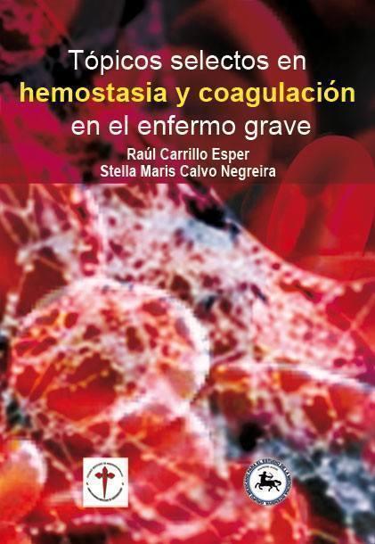 Tópicos selectos en hemostasia y coagulación en el enfermo grave