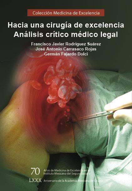Hacia una cirugía de excelencia. Análisis crítico médico legal