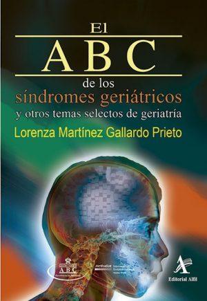 El ABC de los síndromes geriátricos y otros temas selectos de la geriatría