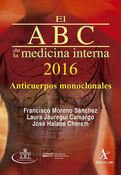 El ABC de la medicina interna 2016. Anticuerpos monoclonales