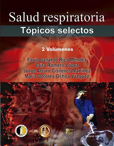 Salud respiratoria. Tópicos selectos (2 Vols.)