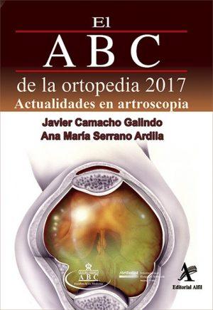 El ABC de la ortopedia 2017. Actualidades en artroscopia