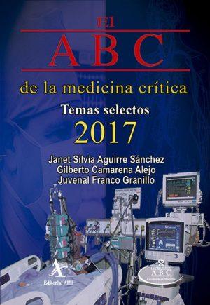 El ABC de la medicina crítica. Temas selectos 2017