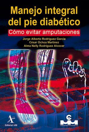 Manejo integral del pie diabético. Cómo evitar amputaciones