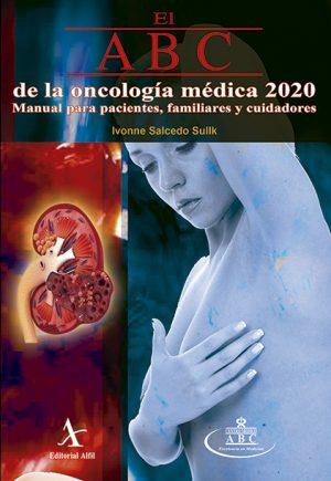 El ABC de la oncología médica 2020. Manual para pacientes, familiares y cuidadores