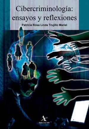 Cibercriminología: ensayos y reflexiones