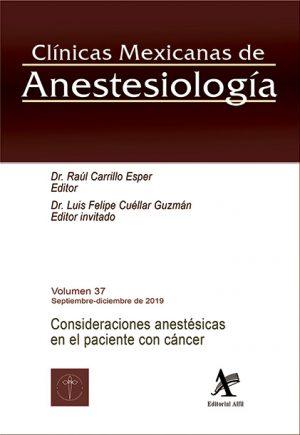 Consideraciones anestésicas en el paciente con cáncer (CMA Vol. 37)