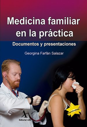 Medicina familiar en la práctica. Documentos y presentaciones 2a. Edición