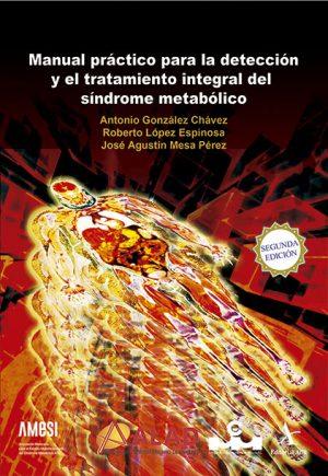 Manual práctico para la detección y el tratamiento integral del síndrome metabólico, 2da. Ed.