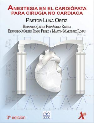 Anestesia en el cardiópata para cirugía no cardiaca, 3ra. Edición