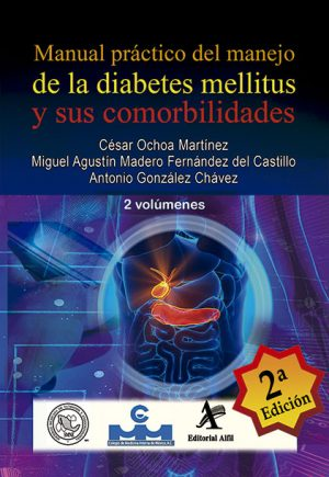 Manual práctico del manejo de la diabetes mellitus y sus comorbilidades 2ª Ed. 2 Vols.